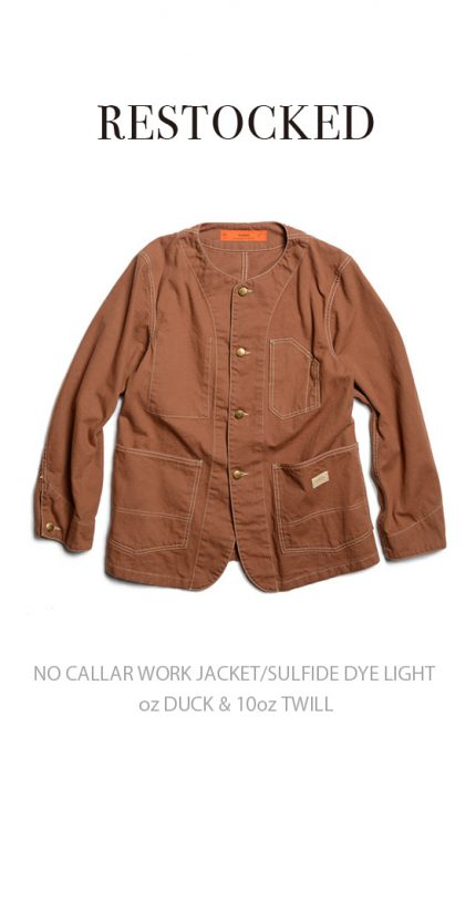 NO CALLAR WORK JACKET/SULFIDE DYE LIGHT oz DUCK & 10oz TWILL/RESTOCKED