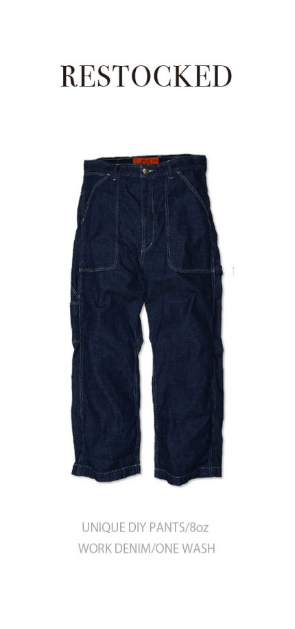 UNIQUE DIY PANTS/8oz WORK DENIM/ONE WASH/RESTOCKED