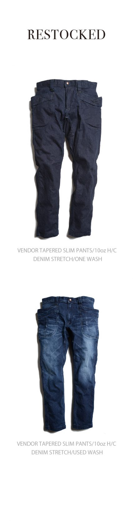 VENDOR TAPERED SLIM PANTS/ONE WASH & USED WASH/ RESTOCKED