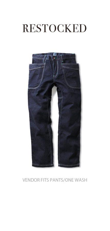 VENDOR FITS PANTS/ONE WASH