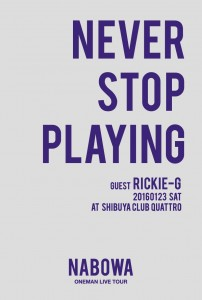 Nabowa One Man Live Tour 「NEVER STOP PLAYING」
