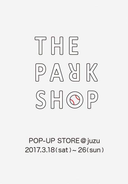 THE PARK SHOP POP-UP STORE@juzu